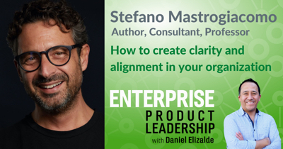 How to Create Clarity and Alignment Across Your Organization with Stefano Mastrogiacomo