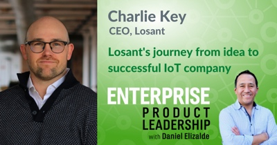 Losant's Journey from Idea to Successful Enterprise IoT company with Charlie Key