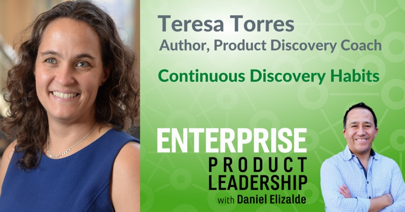 Enterprise Product Leadership Teresa Torres - Continuous Discovery Habits 800