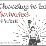choosing to be motivated at work business addicts miniatura