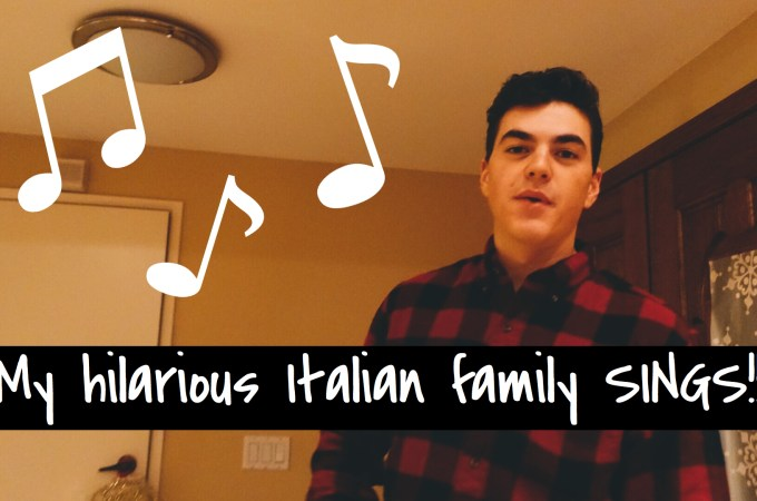 My hilarious Italian family SINGS!!