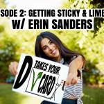 Episode 2: Getting Sticky & Limber w/Erin Sanders