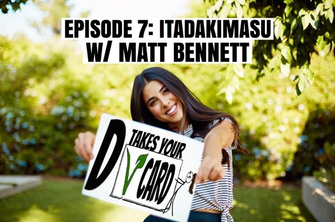 Episode 7: Itadakimasu w/Matt Bennett!