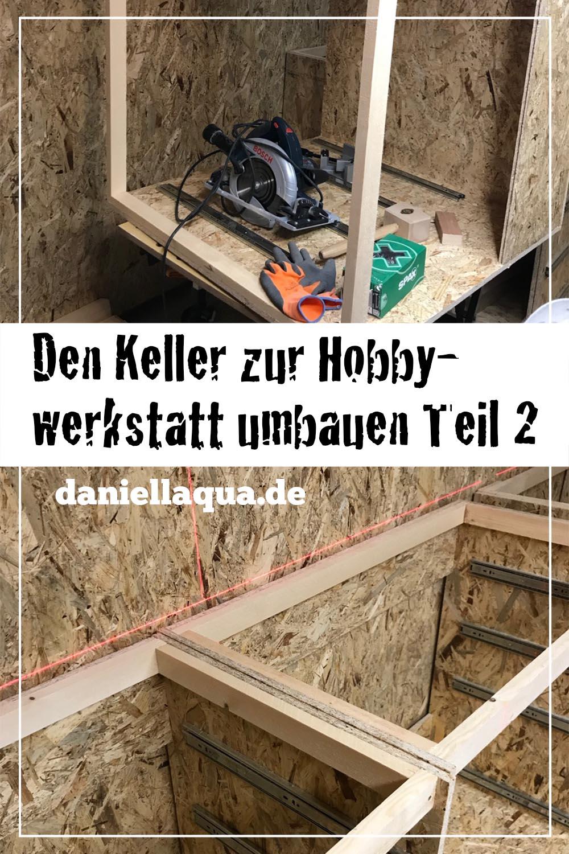 Den Keller zur Hobbywerkstatt umbauen Teil 2