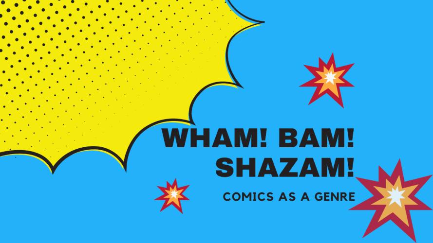 Wham-Bam-Shazam-Comics-as-a-Genre-Feature-Image