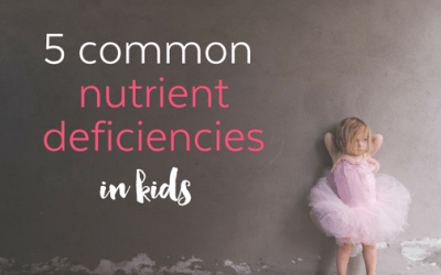 5 Common Nutrient Deficiencies in Children
