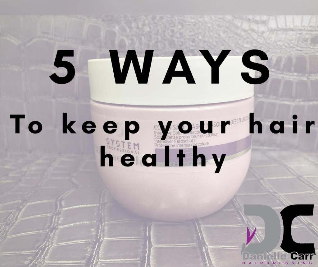Keeping your hair healthy at home