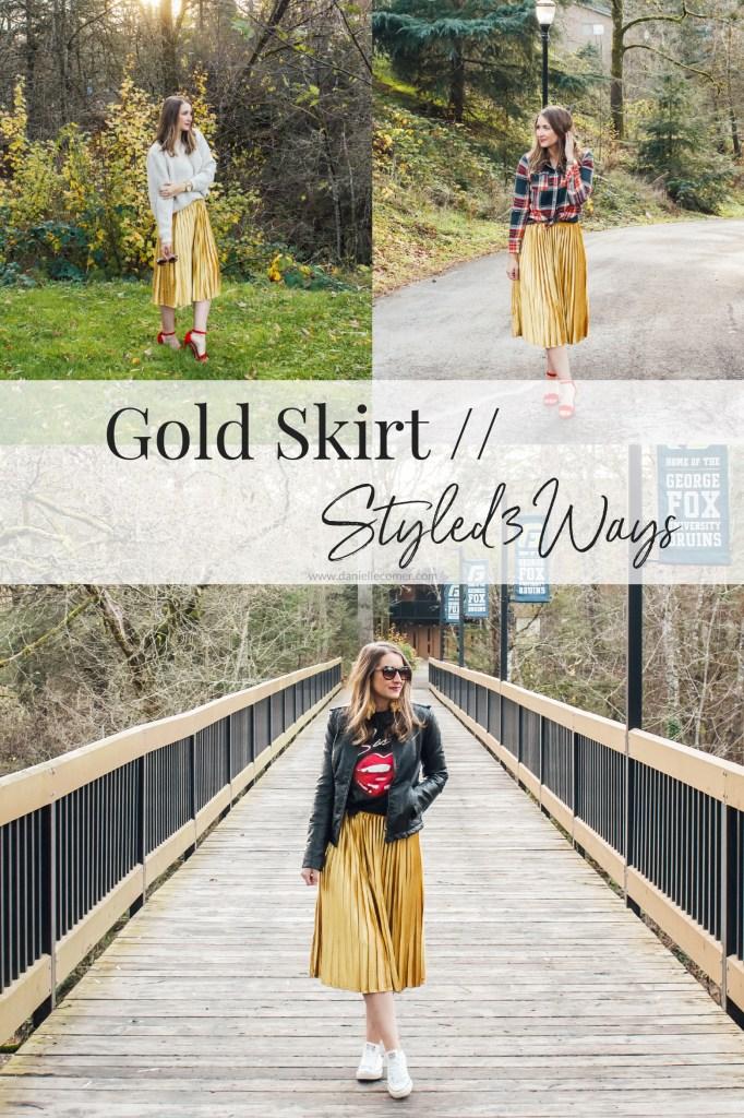 Gold Skirt Styled 3 Ways - Danielle Comer Blog