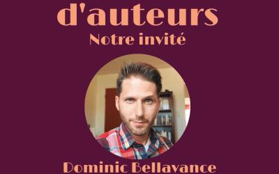 07 – Entretien avec Dominic Bellavance