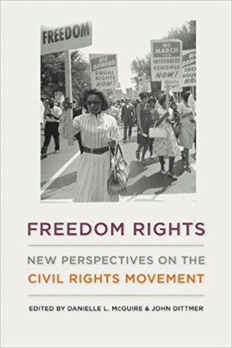 Freedom Rights: New Perspectives on the Civil Rights Movement