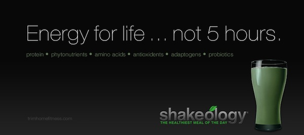 Shakeology - Energy for life.
