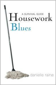 housework blues danielle raine