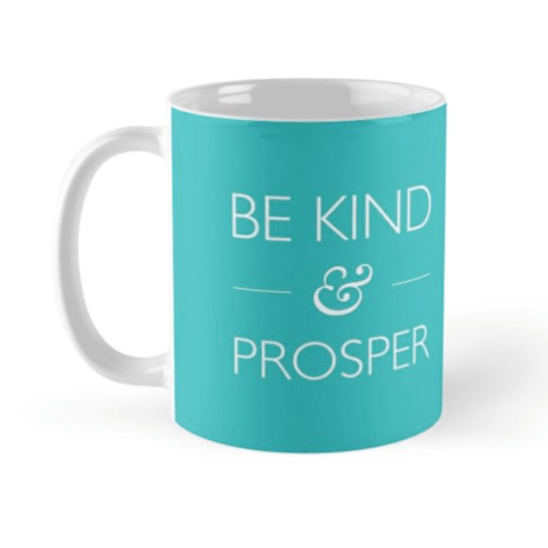 Be Kind & Prosper teal mug