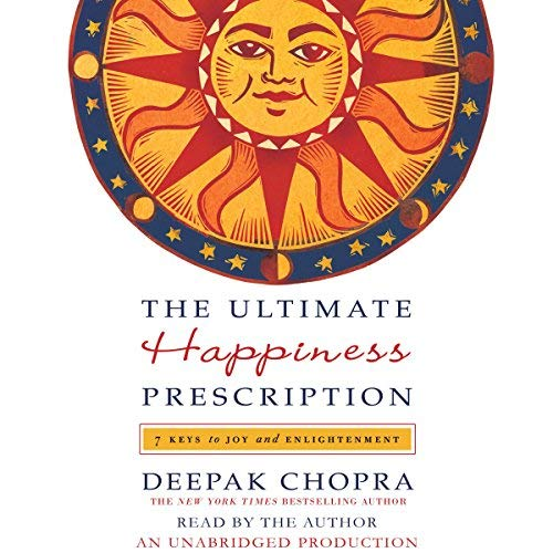 deepak chopra audiobook The Ultimate Happiness Prescription 7 Keys to Joy and Enlightenment