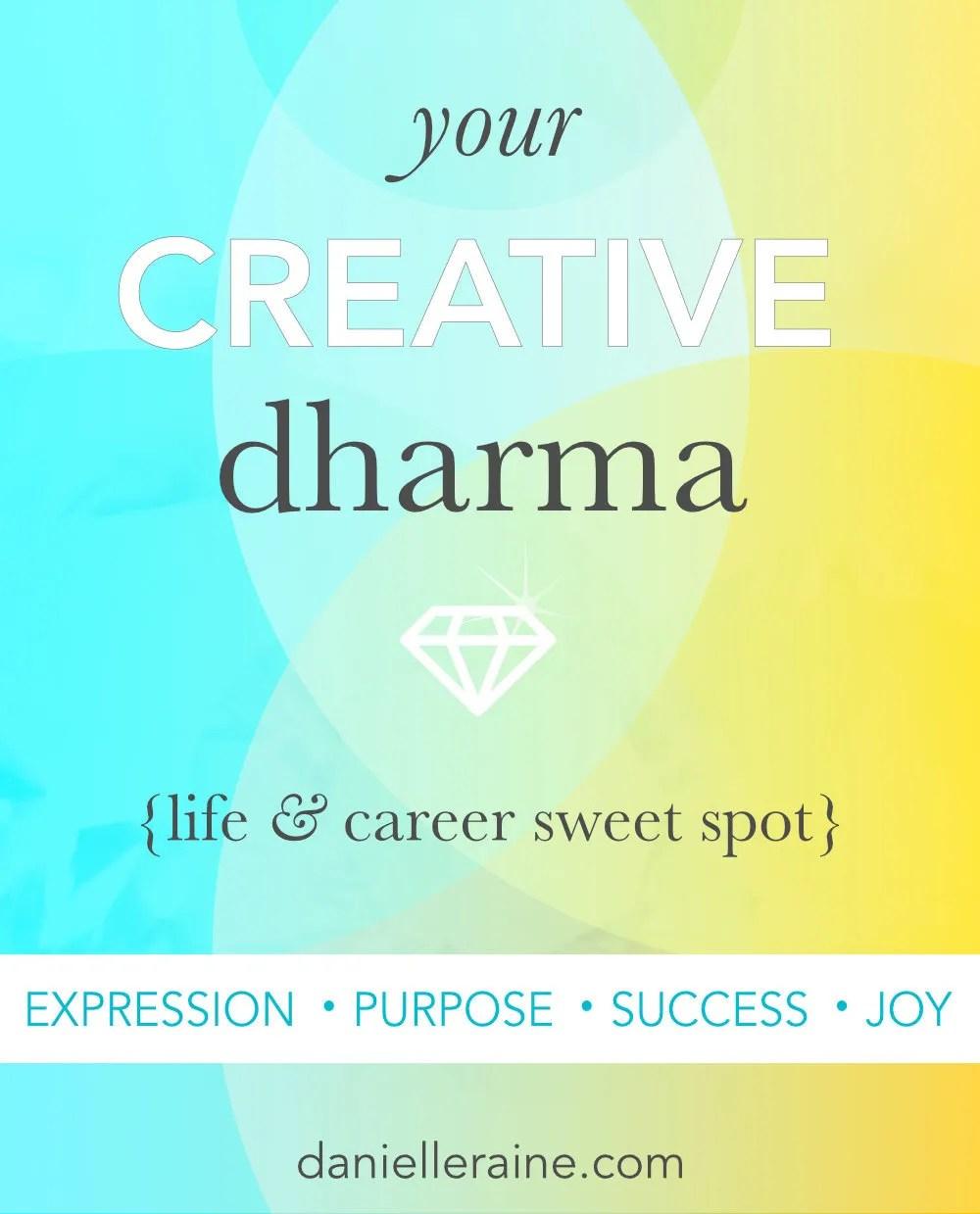 the joy of dharma for creatives blog post your creative dharma
