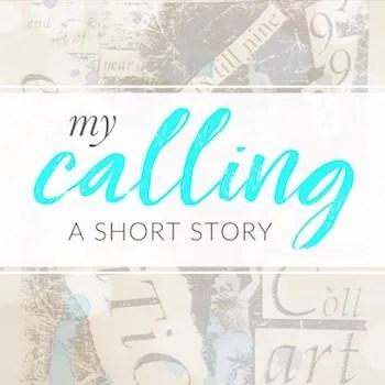 Creativity coaching my calling a short story