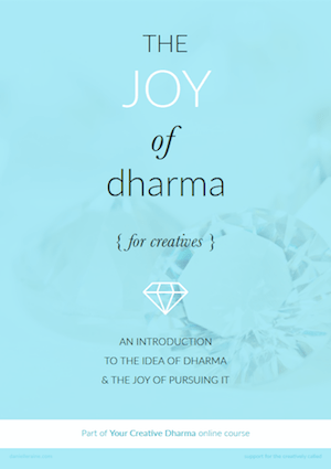 the joy of dharma for creatives blog post your creative dharma