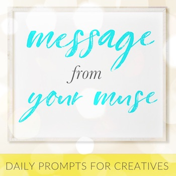 message-from-your-muse-daily-prompts-for-creatives-square