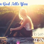 The Death Of A Dream: When God Tells You To Let Go