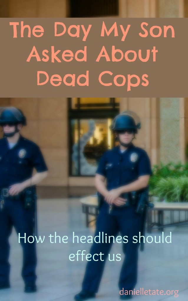 The Day My Son Asked About Dead Cops