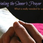 rethinking the sinners prayer