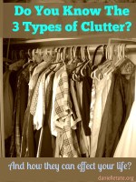 Do You Know The 3 Types of Clutter?