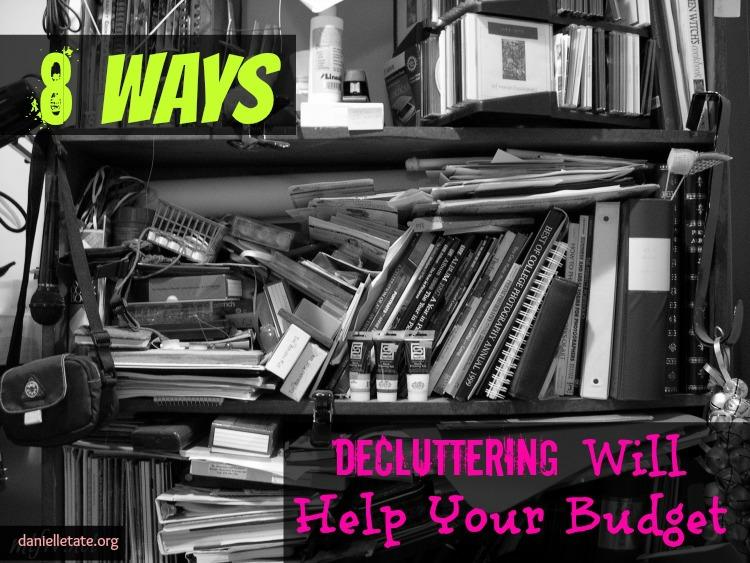 8 ways decluttering will help your budget