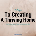 4 Keys To Creating A Thriving Home