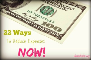 22 Ways to Reduce Expenses NOW!