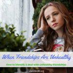 Dealing with unhealthy friendships