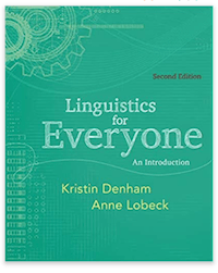 Linguistics For Everyone by Denham and Lobeck | ENG-350 at Southern New Hampshire University