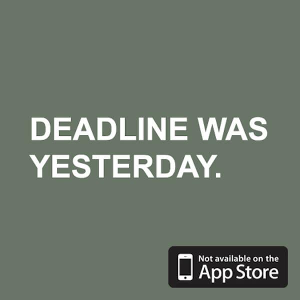 "Ridiculous demands: ""Deadline was yesterday"""