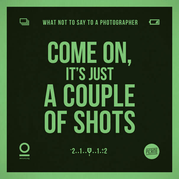 """What not to say to a photographer: """"Come on, it's just a couple of shots"""""""
