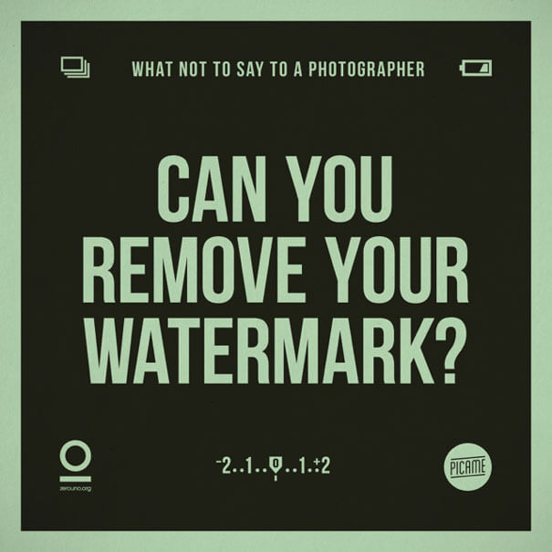 """What not to say to a photographer: """"Can you remove your watermark?"""""""