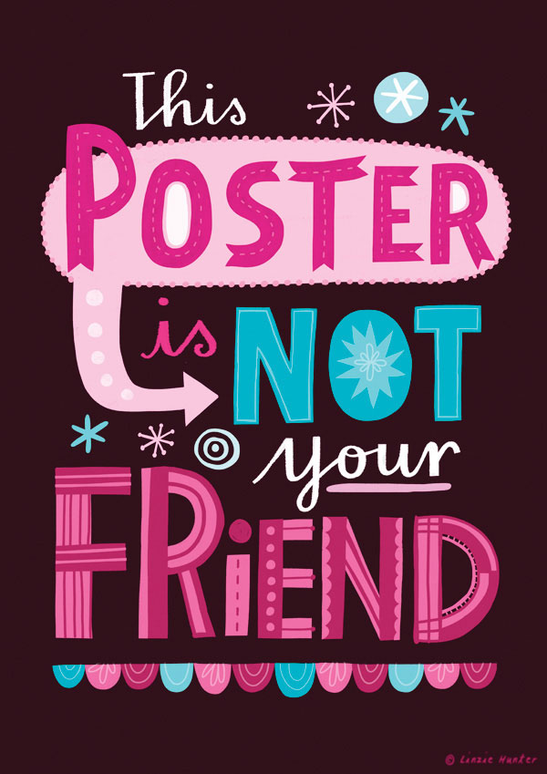 Witty uninspiring posters: This poster is not your friend