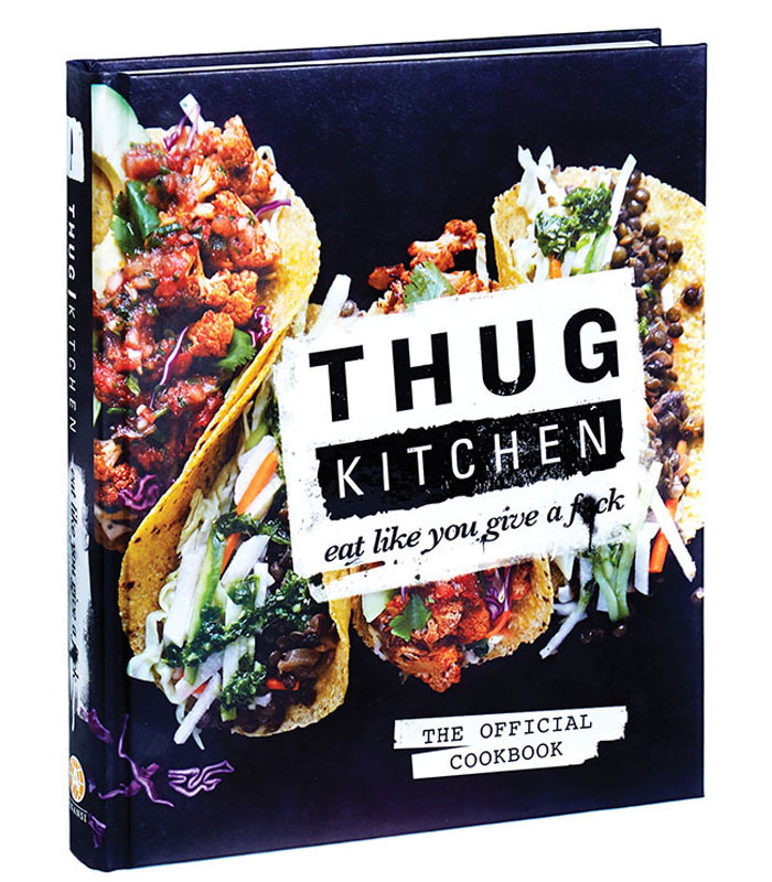 Thug Kitchen cookbook: Eat like you don't give a fuck