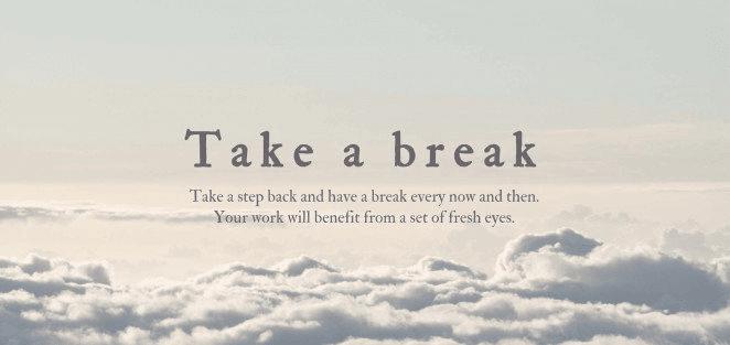 Useful graphic design tips for non-designers: take a break