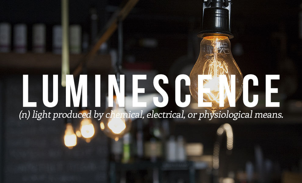 The most beautiful words in the English language: Luminescence