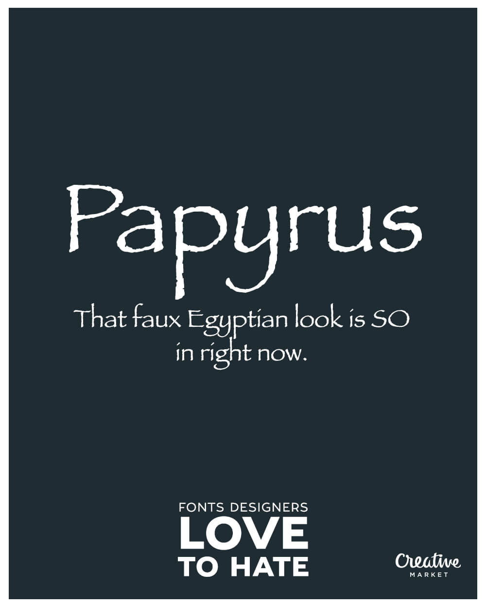 10 fonts designers love to hate: Papyrus