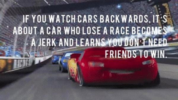 What if movies like Cars were watched in reverse?