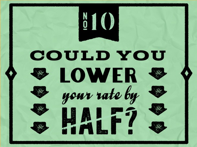 "Do not say to a designer: ""Could you lower your rate by half?"""