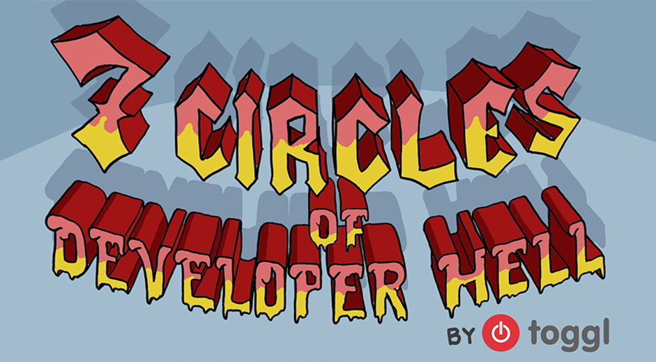 Where do you fall in the 7 circles of developer Hell?