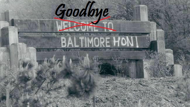 It's not you, Baltimore. It's me.