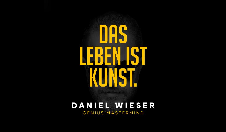 Das Leben ist Kunst Daniel Wieser