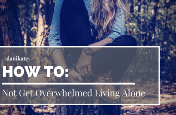 How to not get overwhelmed living alone