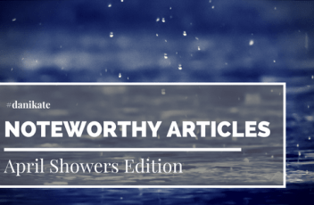 Noteworthy Articles April Showers Edition