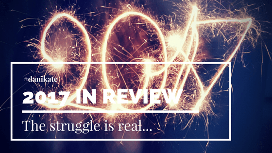 "Image of ""2017"" in sparklers. Text ""#danikate The struggle is real...2017 in review."" Photo by Brigitte Tohm on Unsplash"