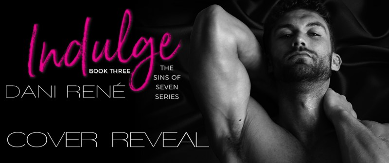 Indulge (Sins of Seven) – Cover Reveal