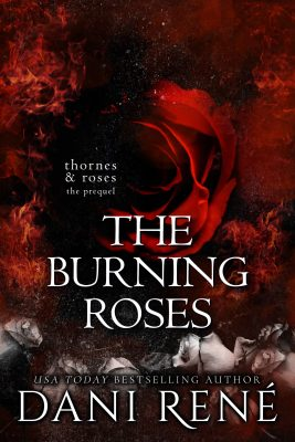 Book Cover: The Burning Roses (A Thornes & Roses Prequel)