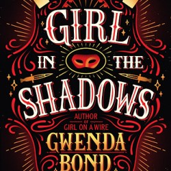 #BookReview: GIRL IN THE SHADOWS by Gwenda Bond